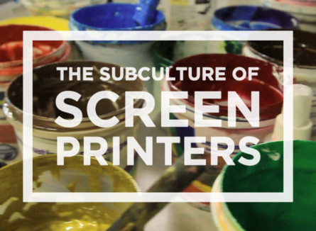 The subculture of screen printers