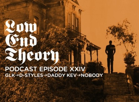 Low End Theory Podcast 24