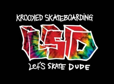 "Krooked Skateboards ""LSD (Let`s Skate Dude)"""