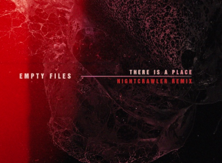 "Empty Files ""There Is A Place"" (Nightcrawler Remix)"