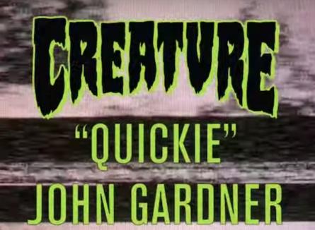 "Creature ""Quickie"" John Gardner"