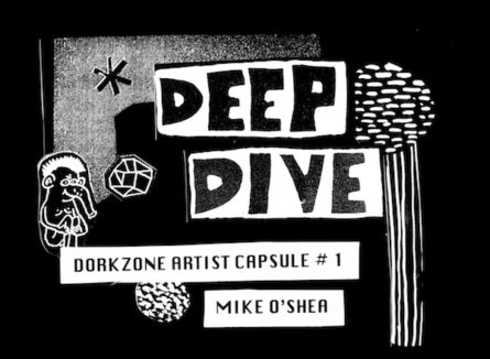 Deep Dive – Dorkzone Art Capsule #1 by Mike O' Shea